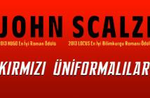 """John Scalzi'nin Yeni Kitabı """"Kırmızı Üniformalılar"""" Çıktı!"""